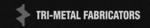 Tri-Metal Fabricators